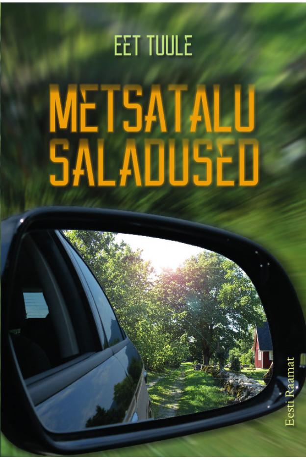METSATALU SALADUSED