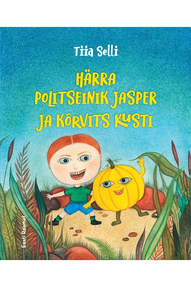 HÄRRA POLITSEINIK JASPER JA KÕRVITS KUSTI. ILMUB...