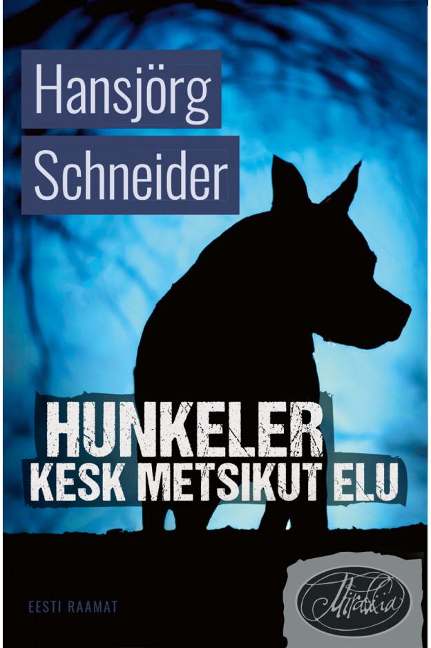 HUNKELER KESK METSIKUT ELU. ILMUB 3. NOVEMBRIL!
