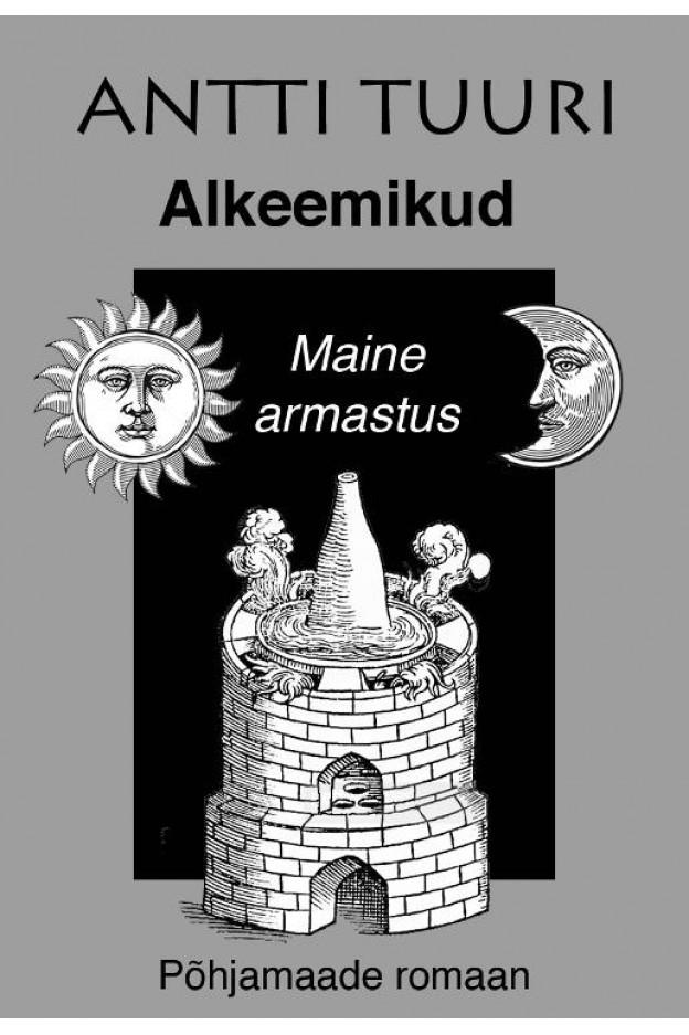 ALKEEMIKUD. MAINE ARMASTUS