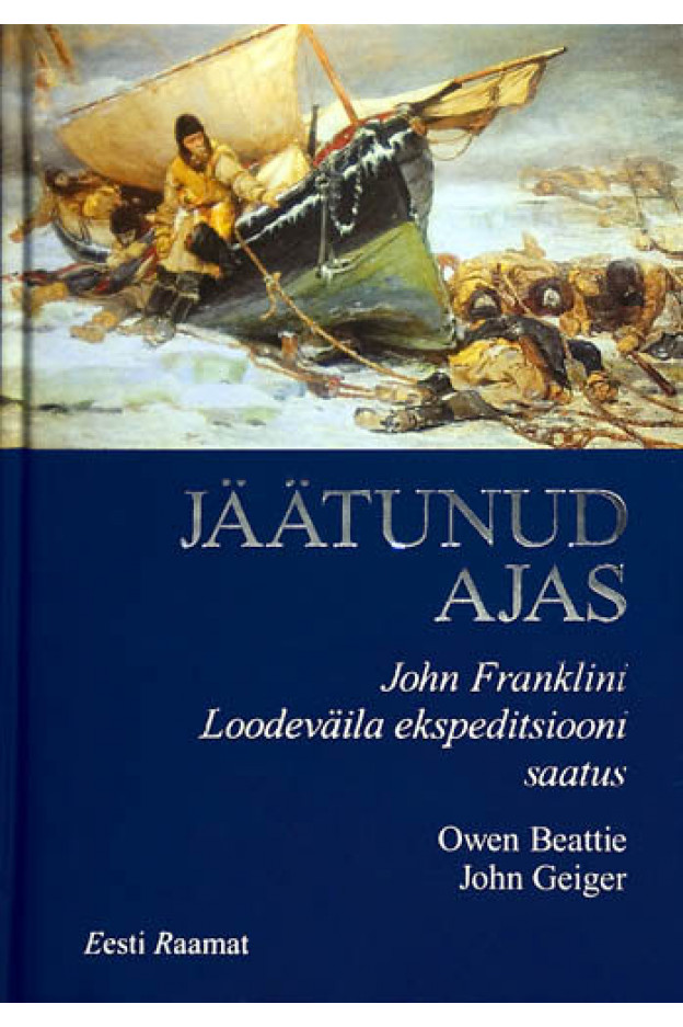 JÄÄTUNUD AJAS: JOHN FRANKLINI LOODEVÄILA EKSPED...